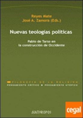 Nuevas teologías políticas . Pablo de Tarso en la construcción de Occidente