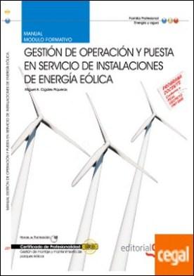 Manual Gestión de Operación y puesta en servicio de instalaciones de energía eólica. Certificados de Profesionalidad