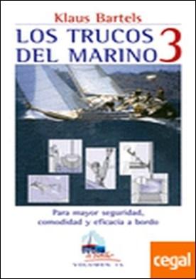 LOS TRUCOS DEL MARINO 3 . PARA MAYOR SEGURIDAD,COMODIDAD Y EFICACIA A BORDO