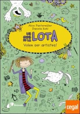 Les coses de la LOTA: Volem ser artistes! por Pantermüller, Alice