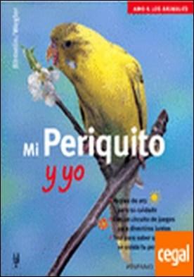 Mi periquito y yo (Amo a los animales)