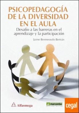 Psicopedagogía de la diversidad.Desafío a las barreras en el aprendizaje y la participación