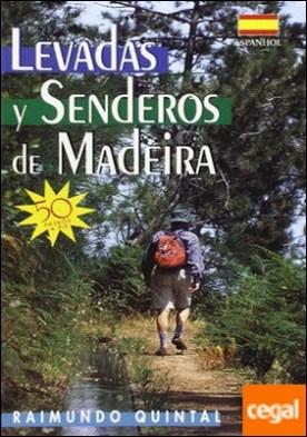 LEVADAS Y SENDEROS DE MADEIRA 50 PASEOS A PIE por AA.VV