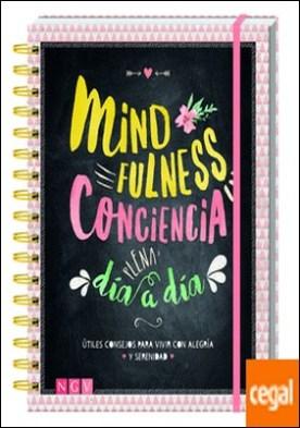 Mindfulness - Conciencia plena día a día . Útiles consejos para vivir con alegría y serenidad
