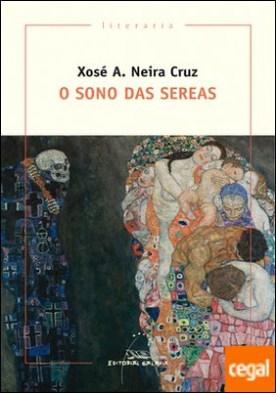 O sono das sereas por Neira Cruz, Xosé A. PDF