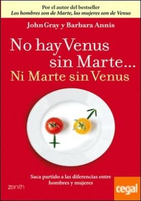 No hay Venus sin Marte... Ni Marte sin Venus . Saca partido a las diferencias entre hombres y mujeres
