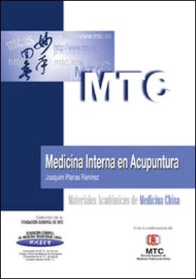Medicina Interna en Acupuntura. Materiales Académicos de Medicina China