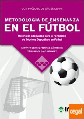 METODOLOGÍA DE ENSEÑANZA EN EL FÚTBOL . Materiales adecuados para la Formación de Técnicos Deportivos en Fútbol