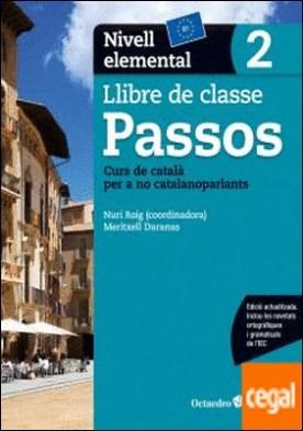 Passos 2. Llibre de classe. Nivell elemental . Nivell Bàsic. Curs de català per a no catalanoparlants