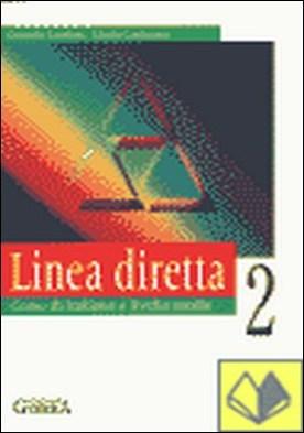LINEA DIRETTA 2 CORSO DI ITALIANO A LIVELLO MEDIO . Corso di Italiano a livello medio por CONFORTI CORRADO PDF