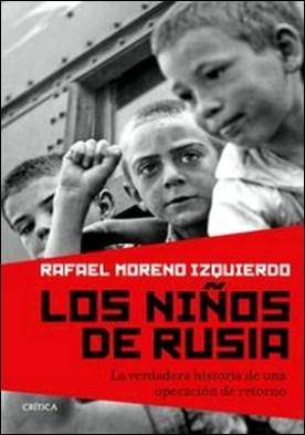 Los niños de Rusia. La verdadera historia de una operación de retorno