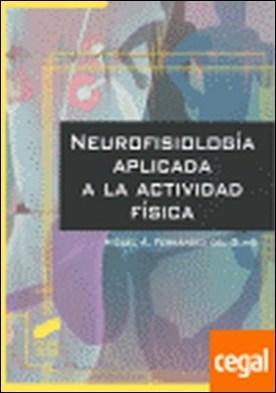 Neurofisiología aplicada a la actividad física por Fernández del Olmo, Miguel PDF