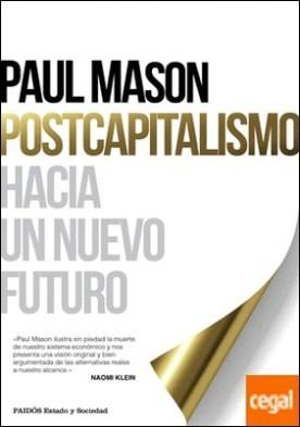 Postcapitalismo . Hacia un nuevo futuro
