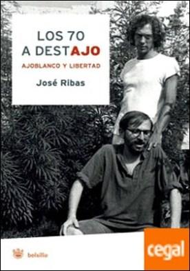 Los 70 a destajo por RIBAS SANPONS, JOSE PDF