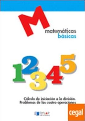 MATEMATICAS BASICAS - 7 Cálculo de iniciación a la división por Proyecto Educativo Faro
