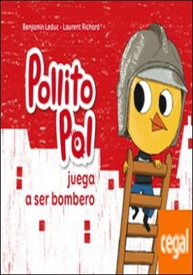 Pollito Pol juega a ser bombero