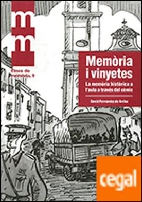 Memòria i vinyetes . La memòria històrica a l'aula a través del còmic