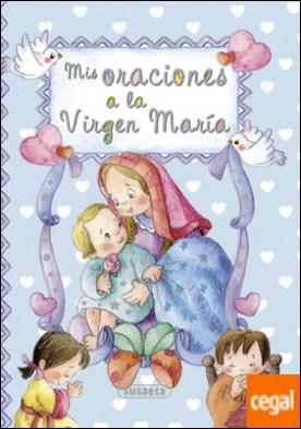 Mis oraciones a la Virgen María