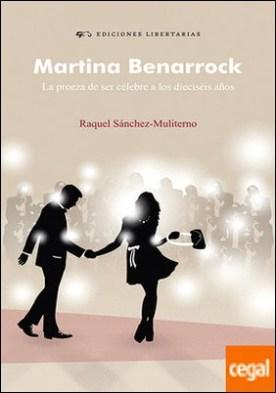 Martina Benarrock . La proeza de ser célebre a los dieciséis años