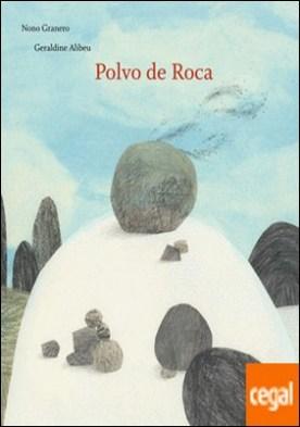 Polvo de Roca por Granero Moya, Nono