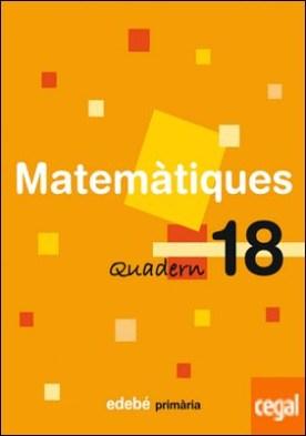 QUADERN 18 MATEMÀTIQUES