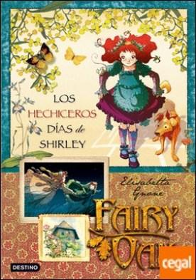 Los hechiceros días de Shirley . Fairy Oak. Serie Cuatro Misterios 2