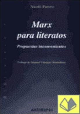 Marx para literatos . propuestas inconvenientes