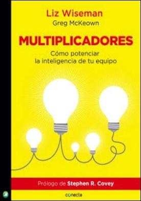 Multiplicadores por Liz Wiseman Greg Mckeown