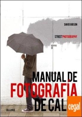 Manual de fotograf¡a de calle . (Street Photography)