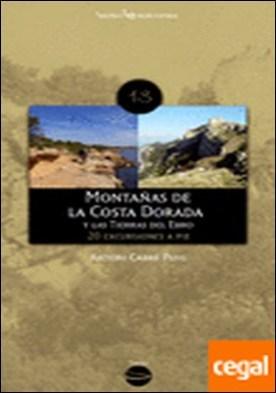 Montañas de la Costa Dorada y las Tierras del Ebro . 20 excursiones a pie