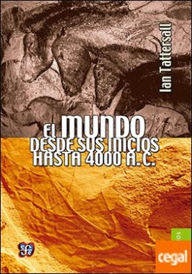 MUNDO DESDE SUS INICIOS HASTA 4000 A. C., EL
