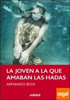 La joven a la que amaban las hadas, de Armando Boix