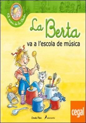 La Berta va a l¿escola de música por Schneider, Liane