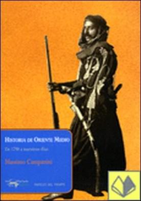 Historia de Oriente Medio . De 1798 a nuestros días