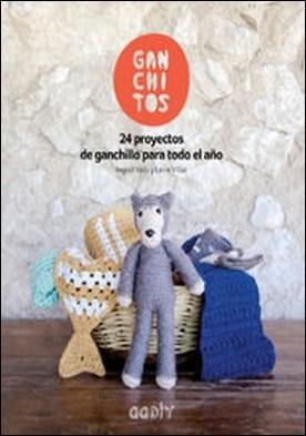 Ganchitos. 24 proyectos de ganchillo para todo el año