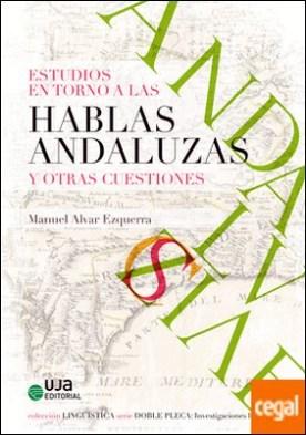 Estudios en torno a las hablas andaluzas y otras cuestiones por Alvar Ezquerra, Manuel