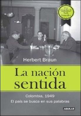 La nación sentida. Colombia, 1949. El país se busca en sus palabras