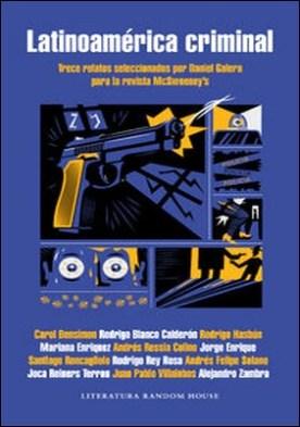 Latinoamérica criminal. Trece relatos seleccionados por Daniel Galera para la revista McSweeney's