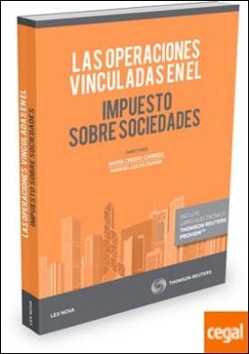 Las operaciones vinculadas en el Impuesto sobre Sociedades (Papel + e-book) por Crespo Garrido, María PDF