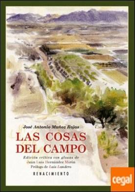 Las cosas del campo . Edición crítica y glosas a cargo de Juan Luis Hernández Mirón