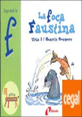 La foca Faustina (f) . Juga amb la f