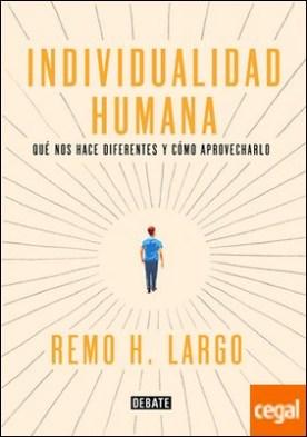 Individualidad humana . Qué nos hace diferentes y cómo aprovecharlo