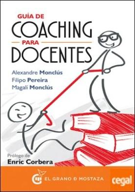 Guía de coaching para docentes . Inspirando a mis alumnos por Monclús, Alexandre PDF