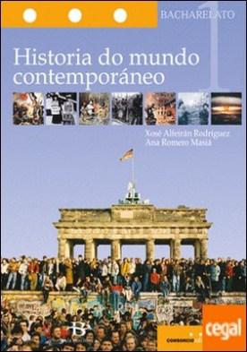 Historia do mundo contemporáneo 1º Bach. por Romero Masiá, Ana PDF