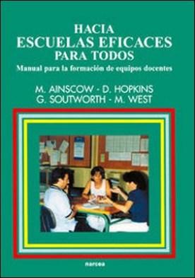 Hacia escuelas eficaces para todos. Manual para la formación de equipos docentes