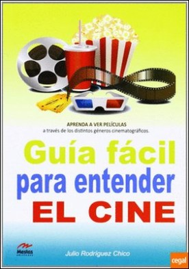 Guía fácil para entender el cine por Rodríguez Chico, Julio A.