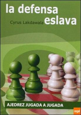 La defensa eslava . Aprende jugada a jugada por Lakdawala, Cyrus PDF