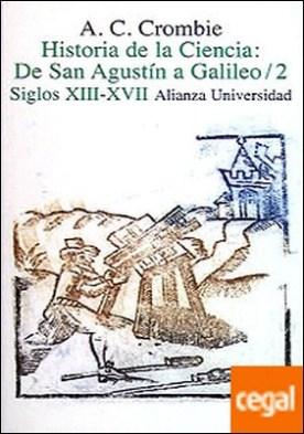 Historia de la ciencia de San Agustín a Galileo . 2. Siglos XIII-XVII
