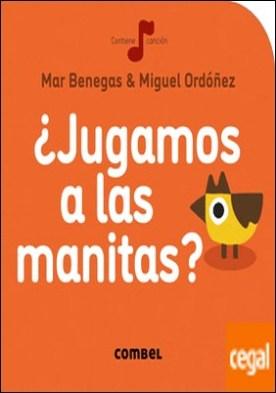 ¿Jugamos a las manitas? por Benegas Ortiz, María del Mar PDF