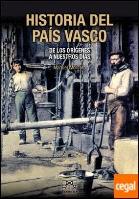 Historia del País Vasco . De los orígenes a nuestros días